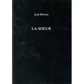 La Soeur by Jean De Rotrou - B. Kite - 9780859893985 Book