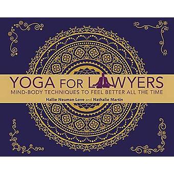 Yoga for jurister - sinn-kropp teknikker å føle bedre av