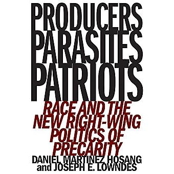 Producers - Parasites - Patriots - Race and the New Right-Wing Politic