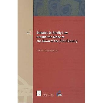 Debates in Family Law Around the Globe at the Dawn of the 21st Centur