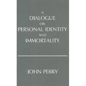 A Dialogue on Personal Identity and Immortality by John Perry - 97809