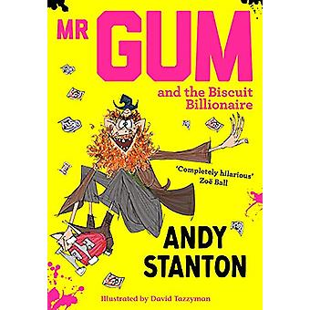 Mr Gum and the Biscuit Billionaire by Andy Stanton - 9781405293709 Bo