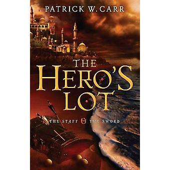 The Heros Lot by Patrick W Carr