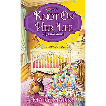Knot on Her Life by Mary Marks - 9781496720504 Book