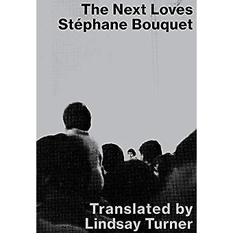 The Next Loves by Stephane Bouquet - 9781643620053 Book
