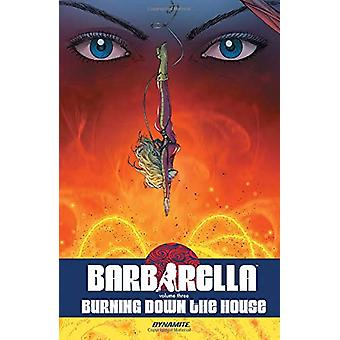 Barbarella Vol. 3 - Burning Down the House by Mike Carey - 97815241119