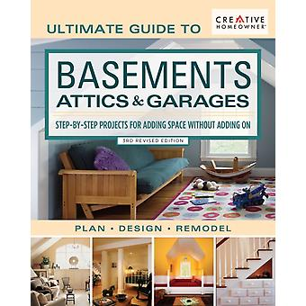 Ultimate Guide to Basements Attics  Garages 3rd Revised E