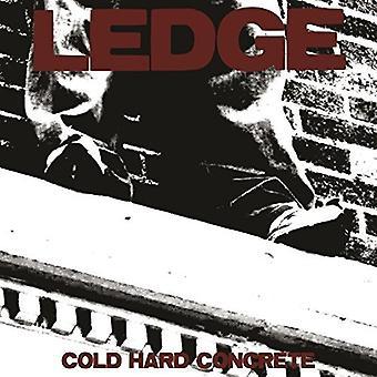 Ledge - Cold Hard Concrete [Vinyl] USA import