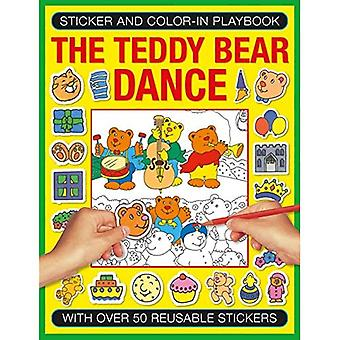 Sticker and Colour-in Playbook: The Teddy Bear Dance: With Over 50 Reusable Stickers (Sticker and Color-in Playbook)