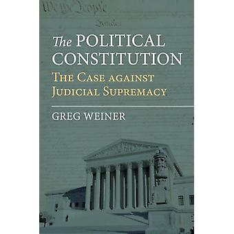 The Political Constitution by Weiner & Greg