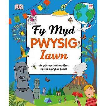 Cyfres Gwyddoniadur Pwysig Iawn Fy Myd Pwysig Iawn by DK
