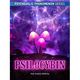 Psilocybin: La importación de Magic Portal [DVD] USA