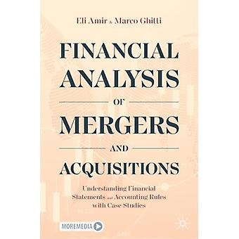 Financial Analysis of Mergers and Acquisitions by Eli AmirMarco Ghitti