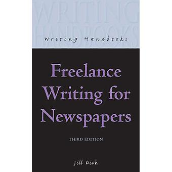 Freelance Writing for Newspapers by Jill Dick - 9780713663631 Book