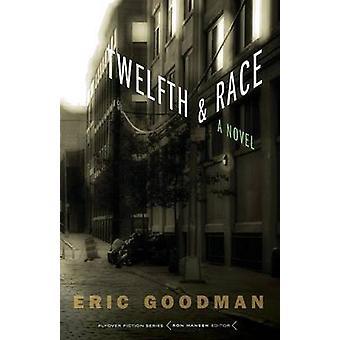 Kahdestoista ja kilpailu Kirjoittanut Eric Goodman - 9780803239807 Kirja