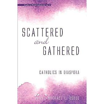 Scattered and Gathered - Catholics in Diaspora by Michael L Budde - 97