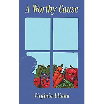 A Worthy Cause by Virginia Uliana - 9781640287853 Book
