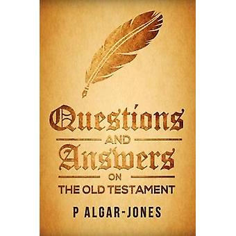 Questions and Answers on the Old Testament by P. Algar Jones - 978178