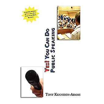 YES You Can Do Public Speaking by Tony Kenneson-Adams - 9781847532541