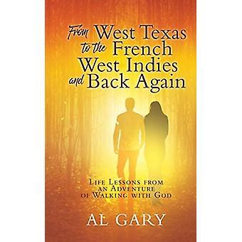 Van West Texas naar Frans West-Indië en Back Again door Al Gary