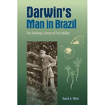 Darwin's Man in Brazilië - The Evolving Science of Fritz Muller door David