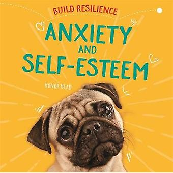 Anxiety and SelfEsteem Build Resilience