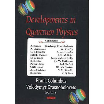 Developments in Quantum Physics by Edited by Frank Columbus & Edited by Volodymyr Krasnoholovets