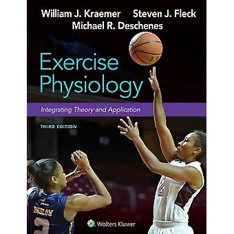 Exercise Physiology Integrating Theory and Application by William Kraemer & Dr Steven Fleck & Michael Deschenes