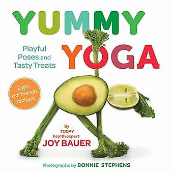 Yummy Yoga Playful Poses and Tasty Treats