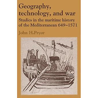 Geography, Technology, and War: Studies in the Maritime History of the Mediterranean, 649-1571 (Past & Present Publications): Studies in the Maritime History ... 649-1571 (Past and Present Publications)