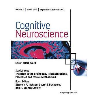 Het lichaam in de hersenen lichaam representaties processen en neurale mechanismen 2 speciale kwesties van cognitieve neurowetenschappen
