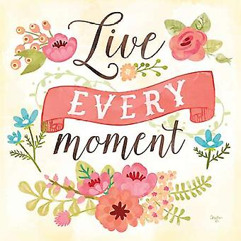 Live Every Moment Poster Print by Mollie B (12 x 12)