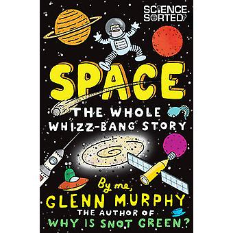 Space The Whole WhizzBang Story by Glenn Murphy