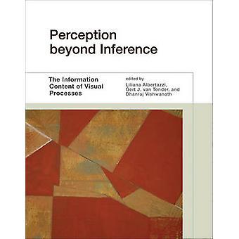 Wahrnehmung jenseits Inferenz - der Informationsgehalt der visuellen Verarbeitung