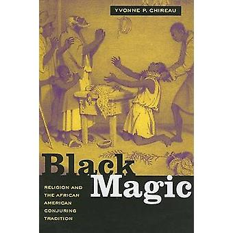 Black Magic - Religion and the African American Conjuring Tradition by