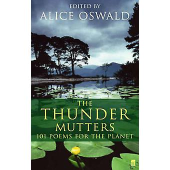 The Thunder Mutters - 101 Poems for the Planet by Alice Oswald - 97805