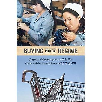 政権 - 冷戦チリにおける消費とブドウを購入し、