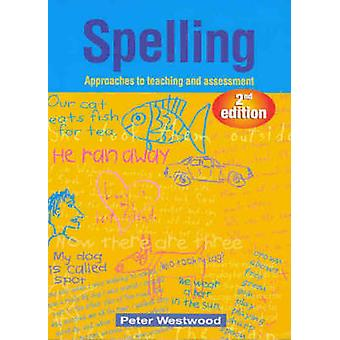 Spelling - Approaches to Teaching and Assessment (2nd New edition) by