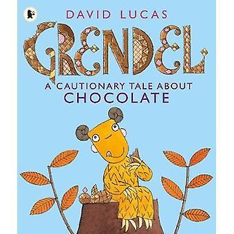 Grendel - un racconto ammonitore sul cioccolato di David Lucas - 978140635