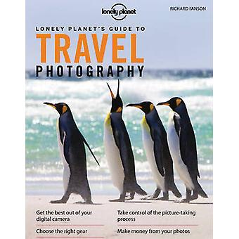 Lonely Planet's Guide to Travel Photography (5th Revised edition) by