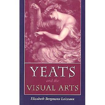 Yeats et les Arts visuels (nouvelle édition) par Elizabeth Bergmann Loizeau