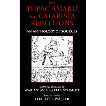 The Tupac Amaru and Catarista Rebellions - An Anthology of Sources by