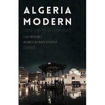 Algeria Modern - From Opacity to Complexity by Luis Martinez - Rasmus