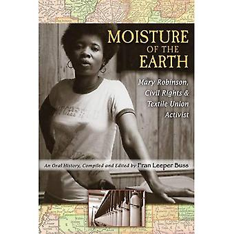 Moisture of the Earth: Mary Robinson, Civil Rights and Textile Union Activist (Class : Culture) (Class: Culture)