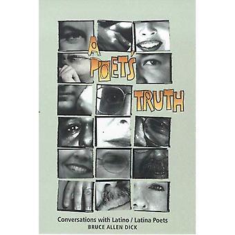 A Poet?s Truth: Conversations with Latino/Latina Poets