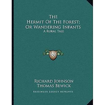 De kluizenaar van het bos; Of dwalen zuigelingen: Een landelijke Tale