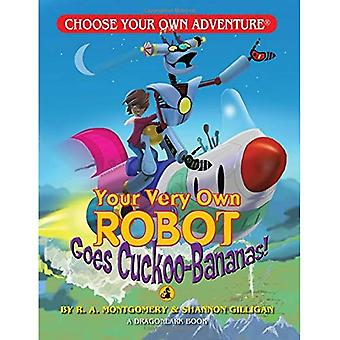 Your Very Own Robot Goes Cuckoo Bananas (Choose Your Own Adventure Series)