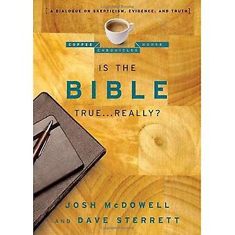 Est vrai la Bible... Vraiment?: un Dialogue sur le scepticisme, preuve et vérité