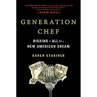 Generation Chef: Risking It� All for a New American Dream