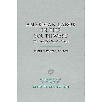 Mano d'opera americana nel sud-ovest: I primi cento anni (insieme di secolo)